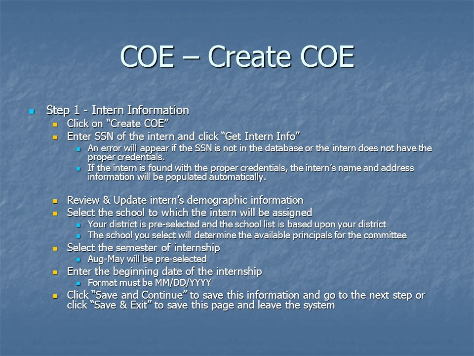 COE – Create COE Step 1 - Intern Information Click on Create COE