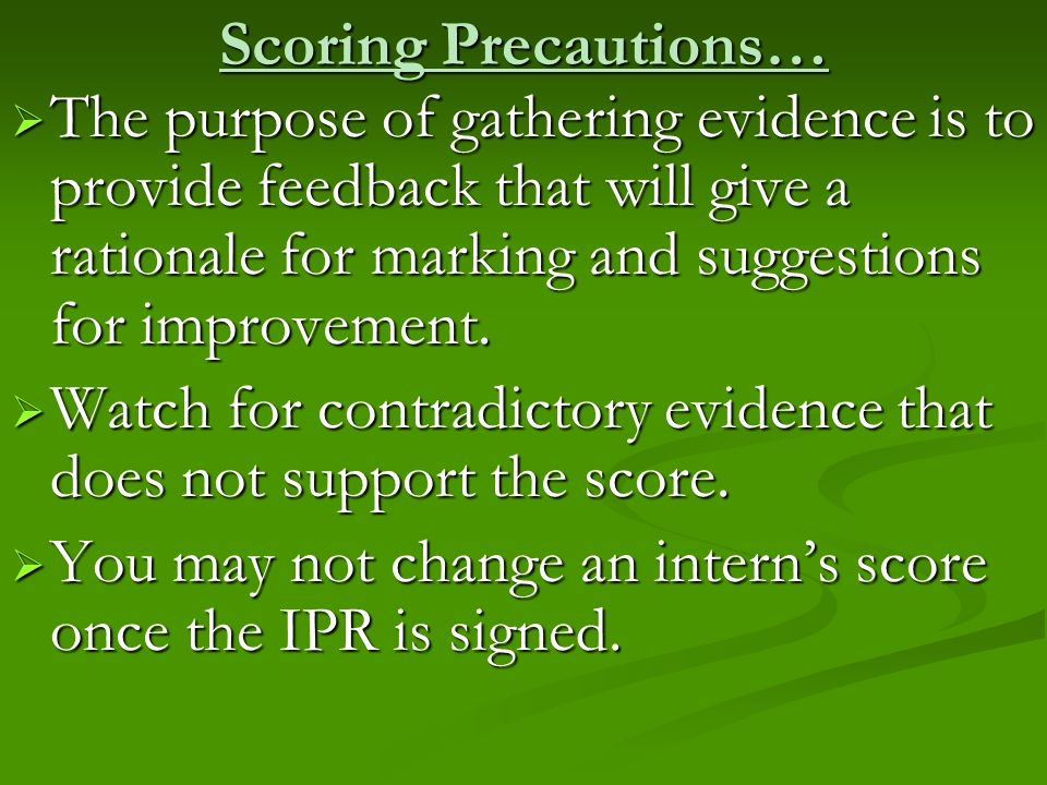 Watch for contradictory evidence that does not support the score.