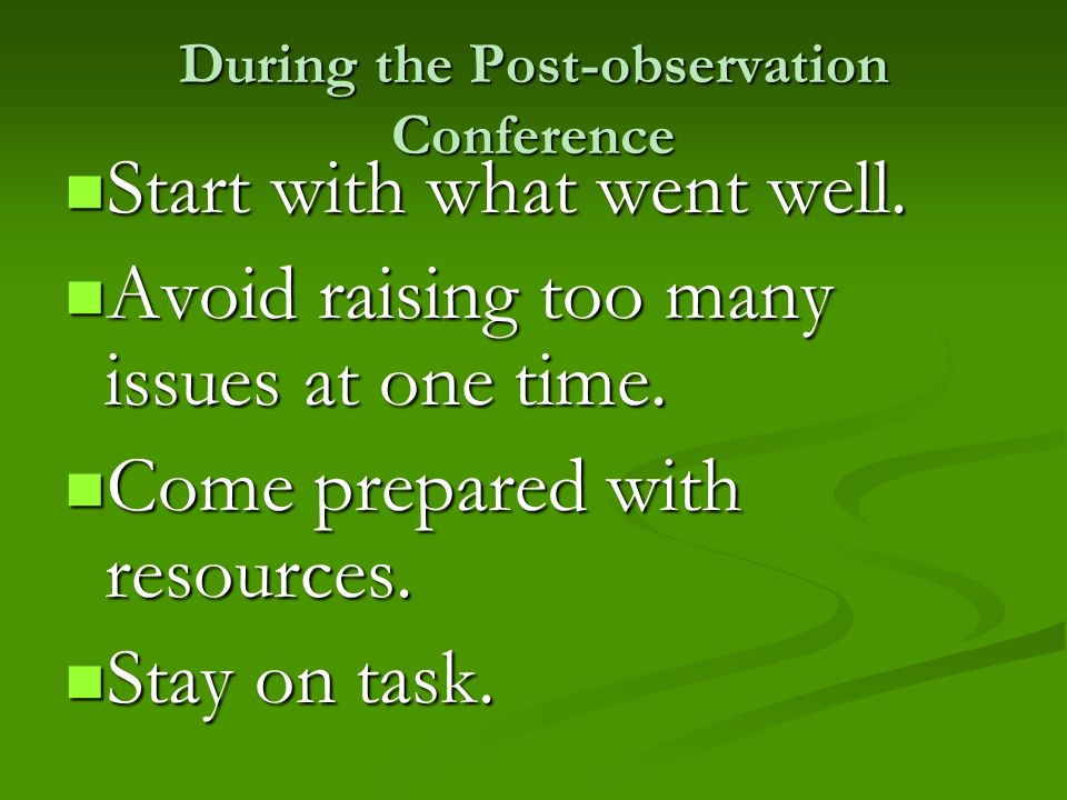 During the Post-observation Conference