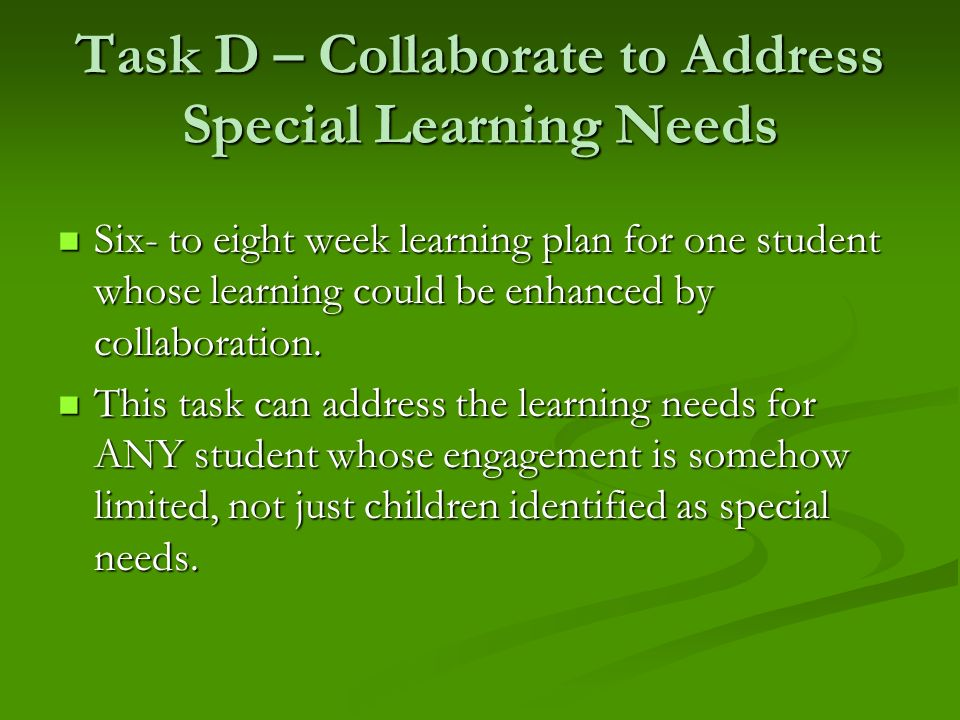 Task D – Collaborate to Address Special Learning Needs