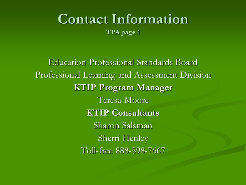 Contact Information TPA page 4Education Professional Standards Board. Professional Learning and Assessment Division.