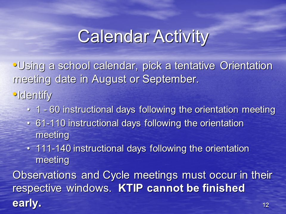 27-Mar-17 Calendar Activity. Using a school calendar, pick a tentative Orientation meeting date in August or September.