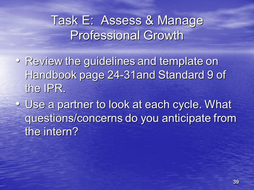Task E: Assess & Manage Professional Growth