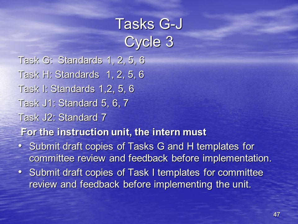 Tasks G-J Cycle 3 Task G: Standards 1, 2, 5, 6