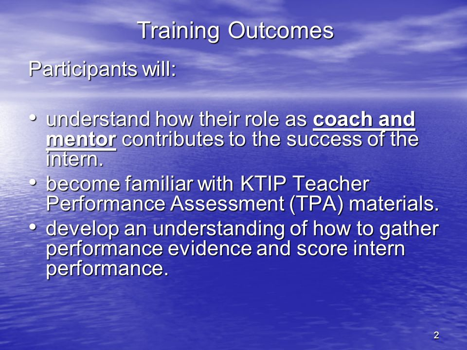 Training Outcomes Participants will: