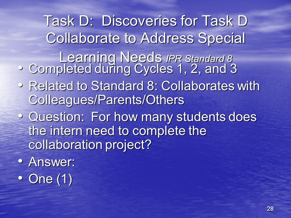 27-Mar-17 Task D: Discoveries for Task D Collaborate to Address Special Learning Needs IPR Standard 8.