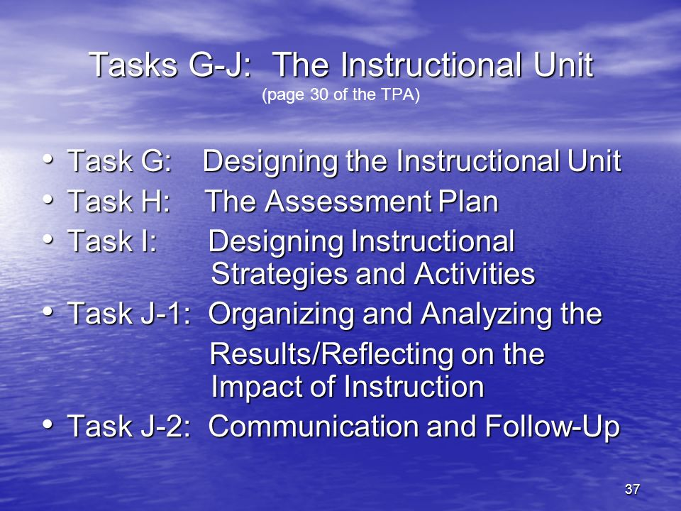 Tasks G-J: The Instructional Unit (page 30 of the TPA)