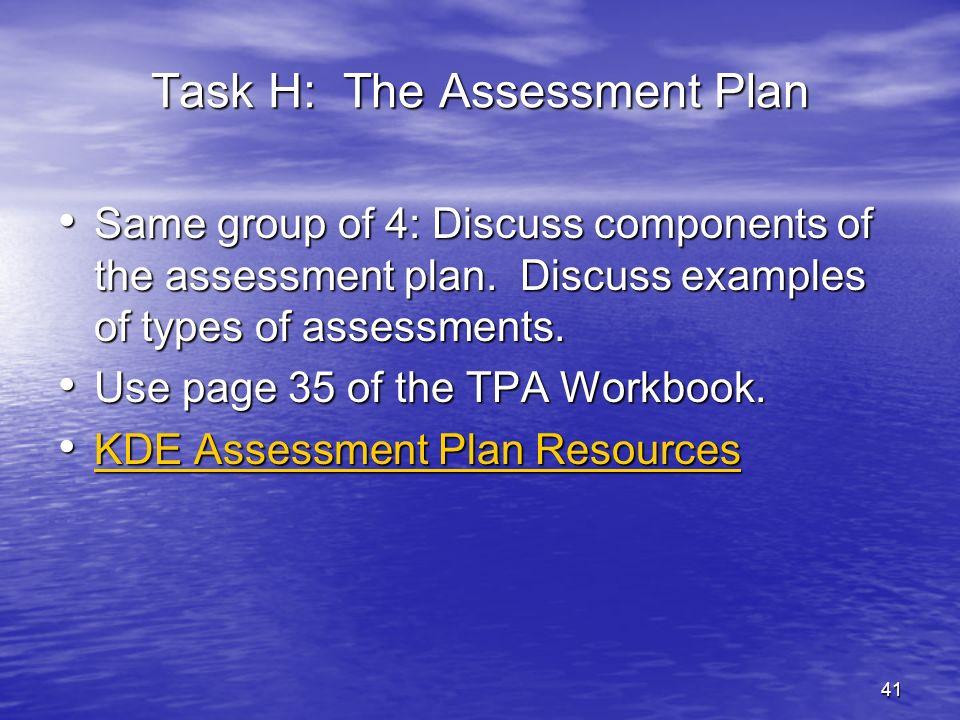 Task H: The Assessment Plan