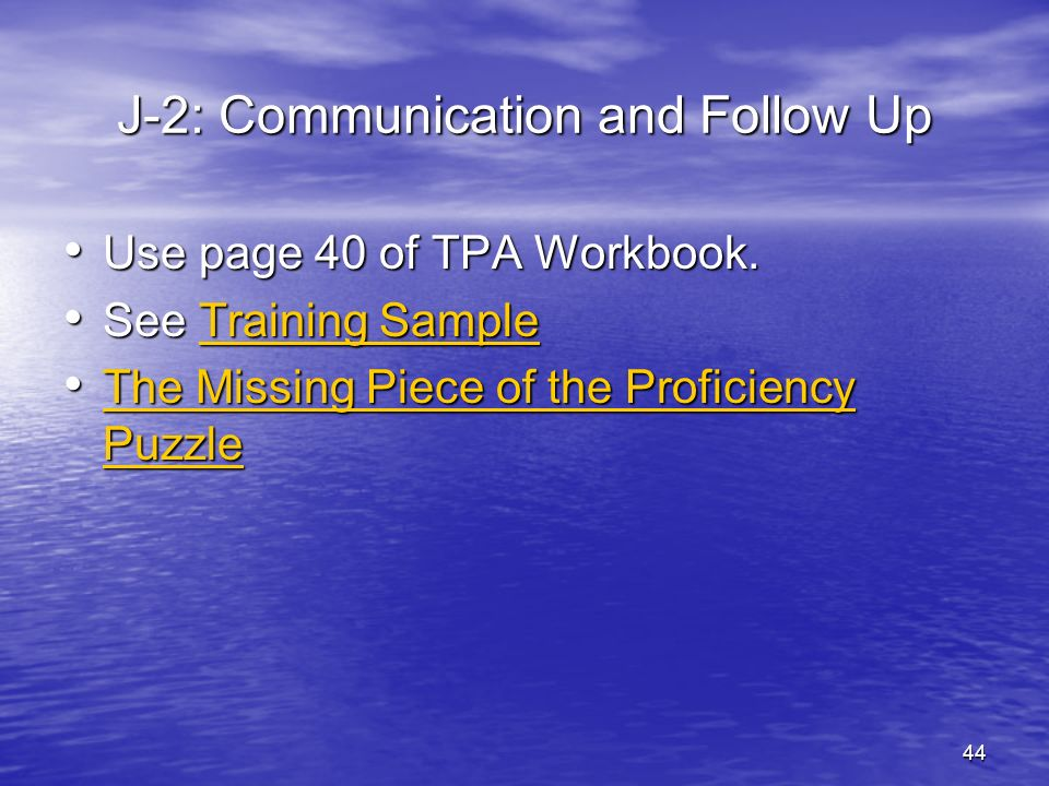 J-2: Communication and Follow Up