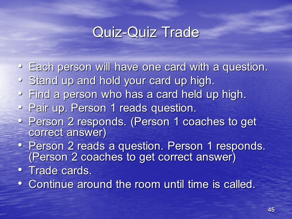 Quiz-Quiz Trade Each person will have one card with a question.
