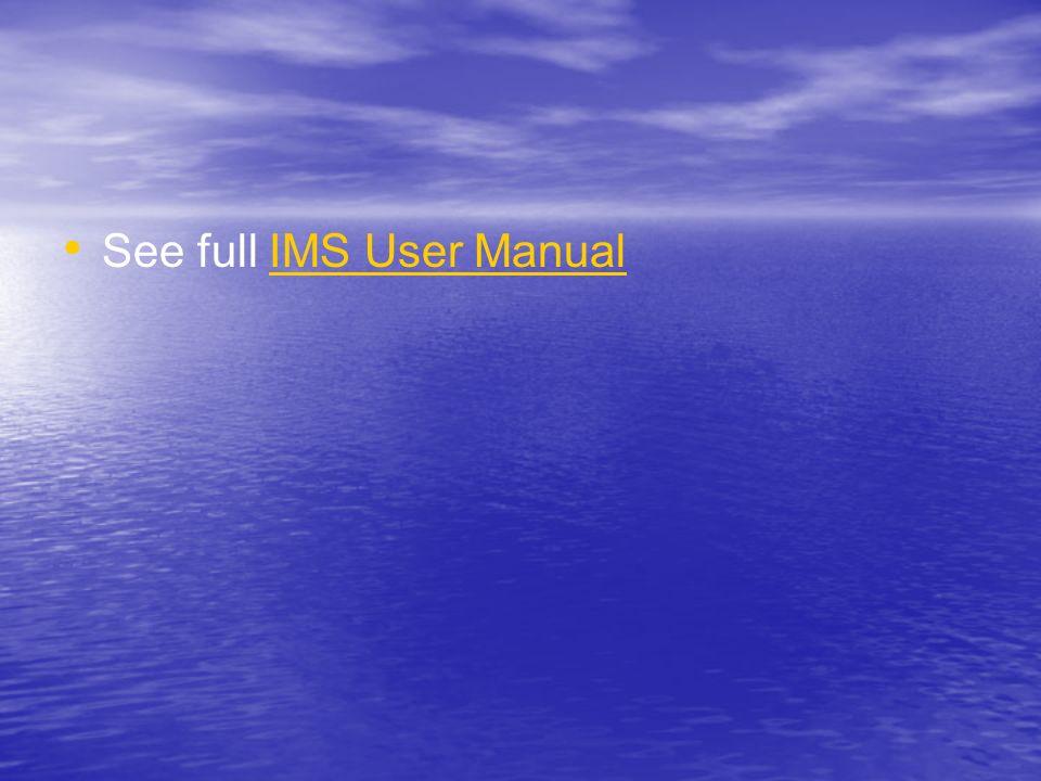 See full IMS User Manual