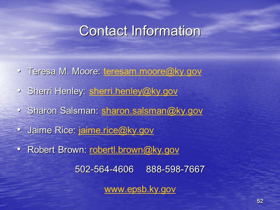 27-Mar-17 Contact Information. Teresa M. Moore: teresam.moore@ky.gov. Sherri Henley: sherri.henley@ky.gov.