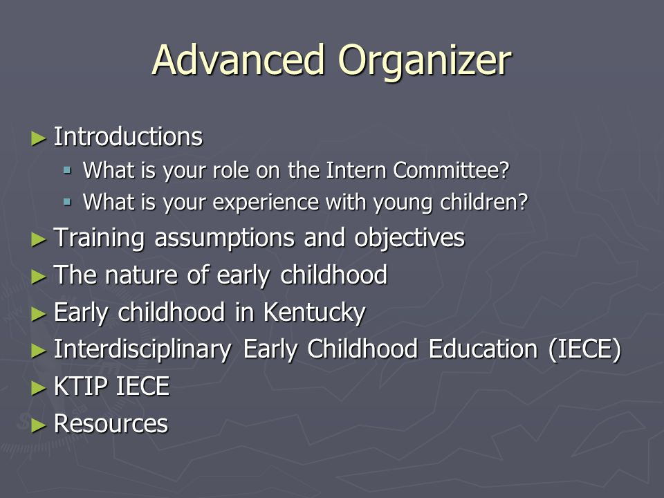 Advanced Organizer Introductions Training assumptions and objectives