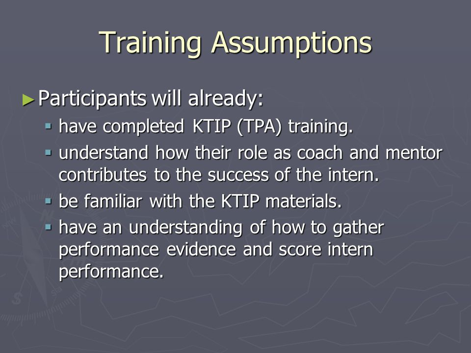 Training Assumptions Participants will already: