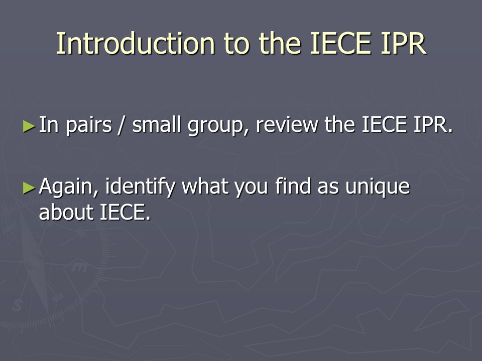 Introduction to the IECE IPR