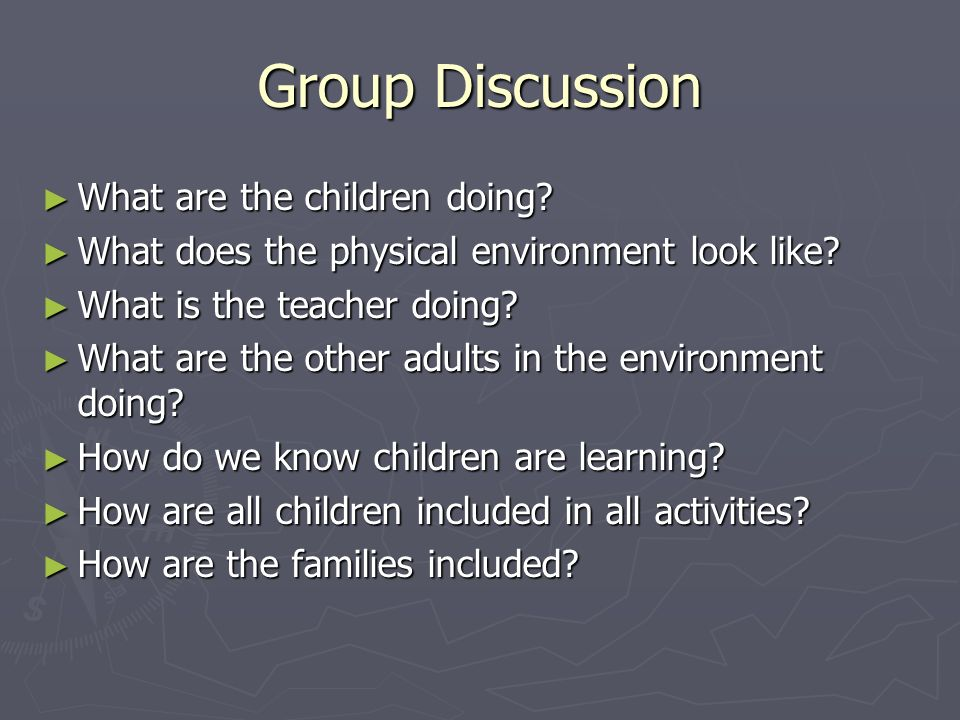 Group Discussion What are the children doing