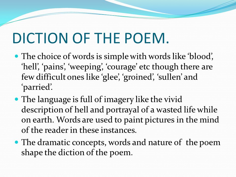 DICTION OF THE POEM.