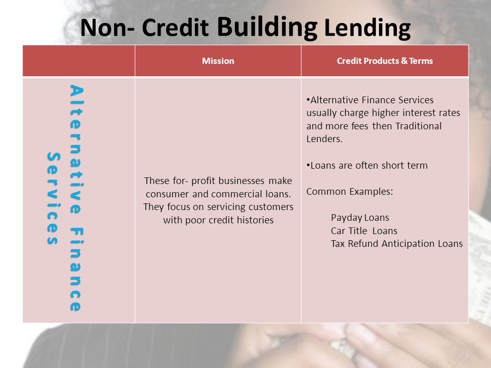 Non- Credit Building Lending