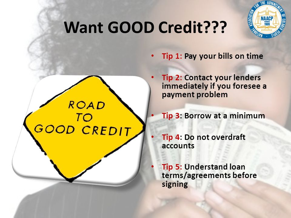 Want GOOD Credit Tip 1: Pay your bills on time