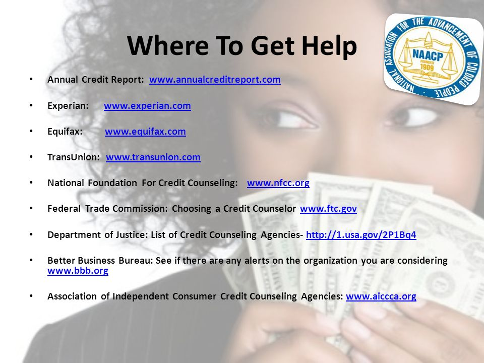 Where To Get Help Annual Credit Report: www.annualcreditreport.com
