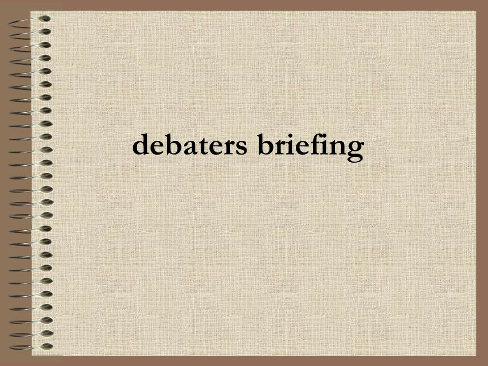 debaters briefing