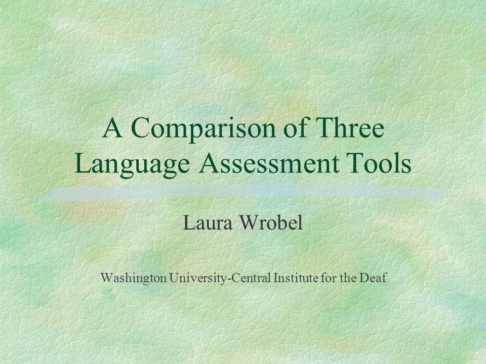 A Comparison of Three Language Assessment Tools