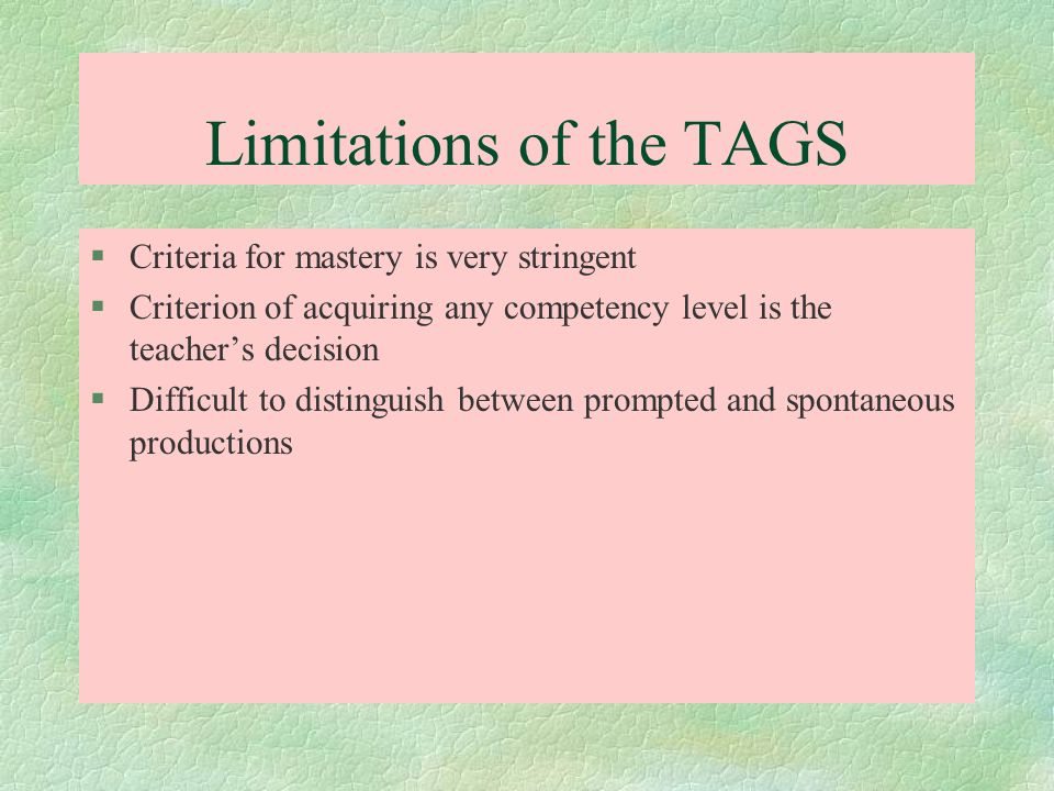 Limitations of the TAGS
