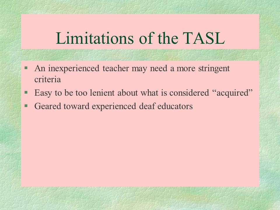 Limitations of the TASL