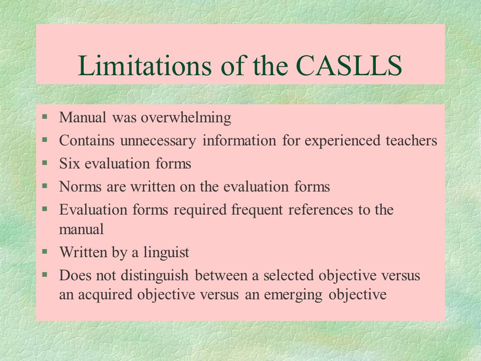 Limitations of the CASLLS