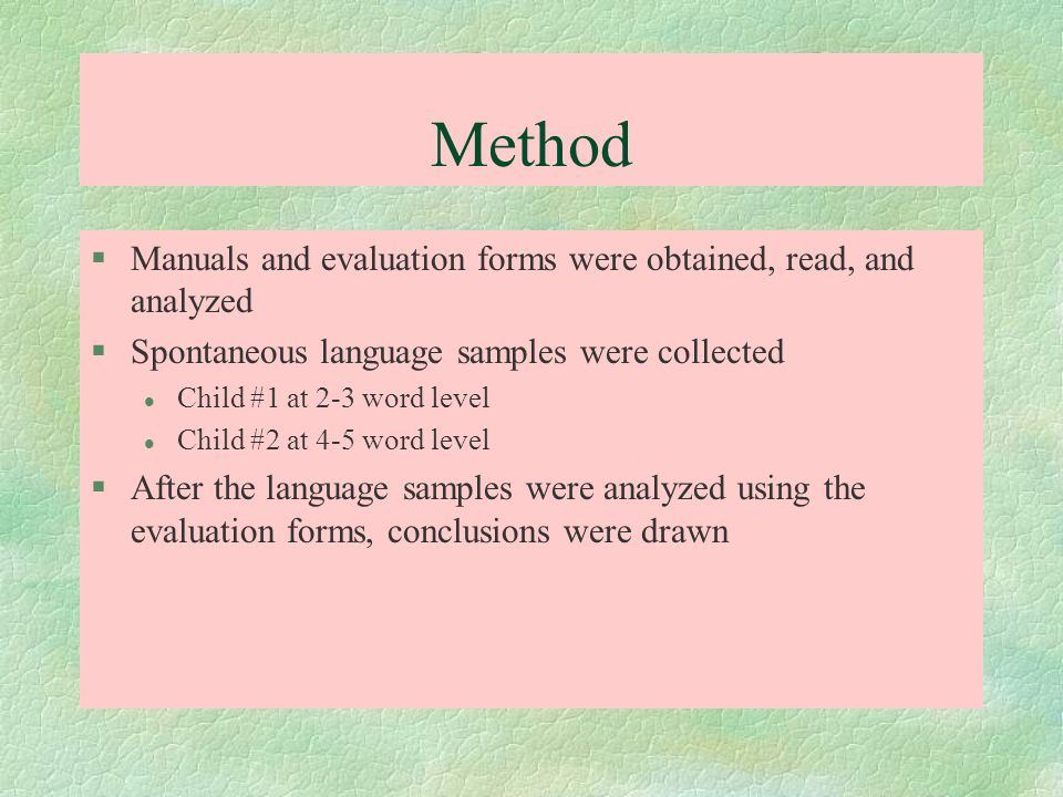 Method Manuals and evaluation forms were obtained, read, and analyzed