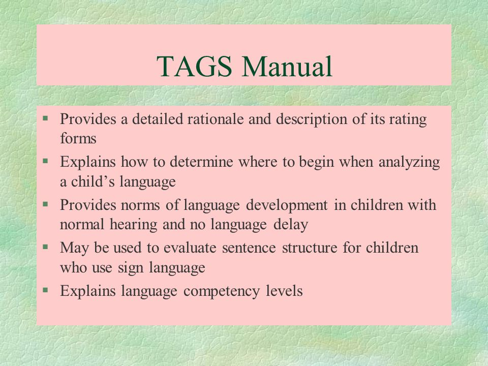 TAGS Manual Provides a detailed rationale and description of its rating forms.