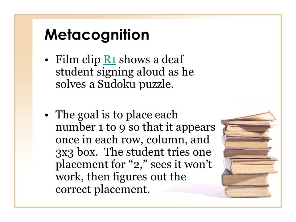 Metacognition Film clip R1 shows a deaf student signing aloud as he solves a Sudoku puzzle.
