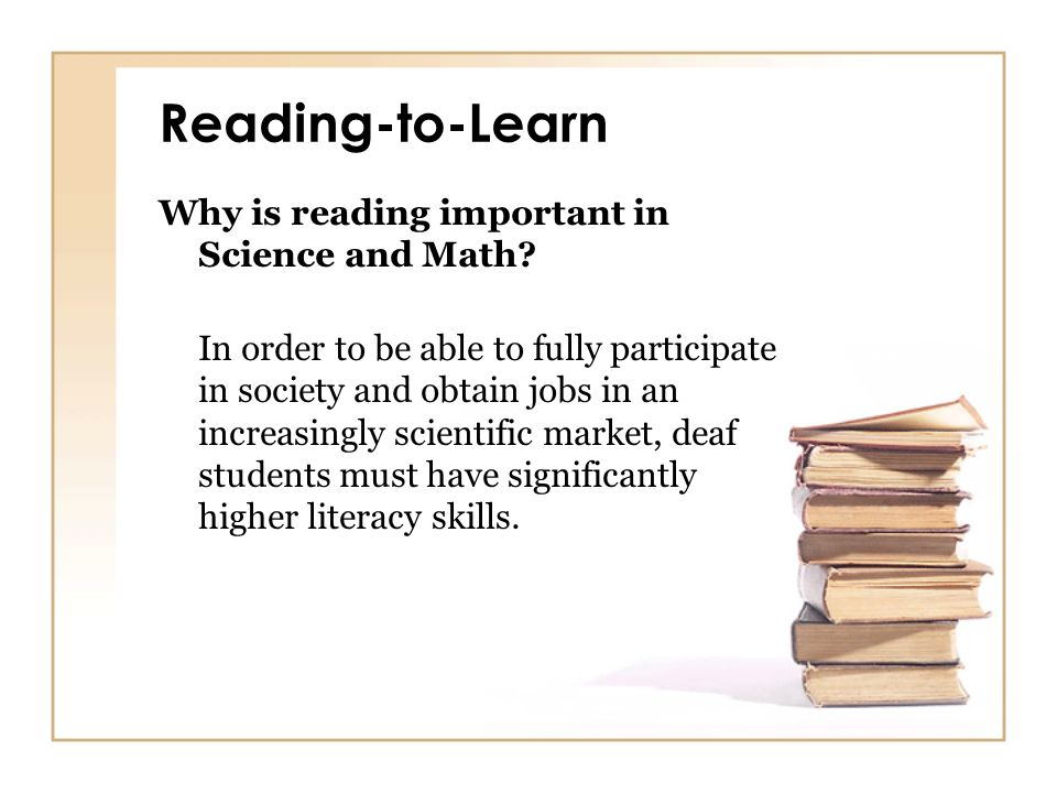 Reading-to-Learn Why is reading important in Science and Math