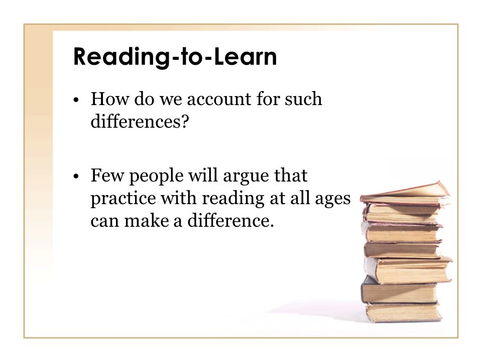 Reading-to-Learn How do we account for such differences