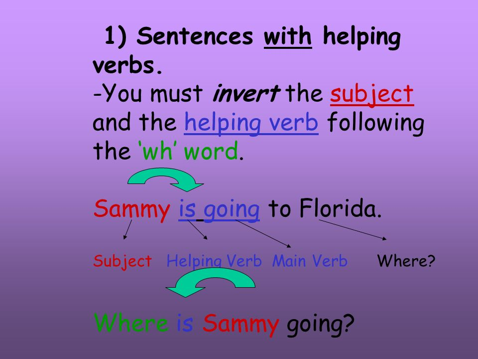 1) Sentences with helping verbs