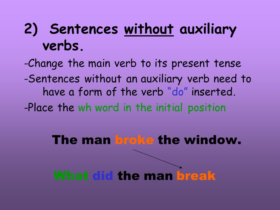 2) Sentences without auxiliary verbs.