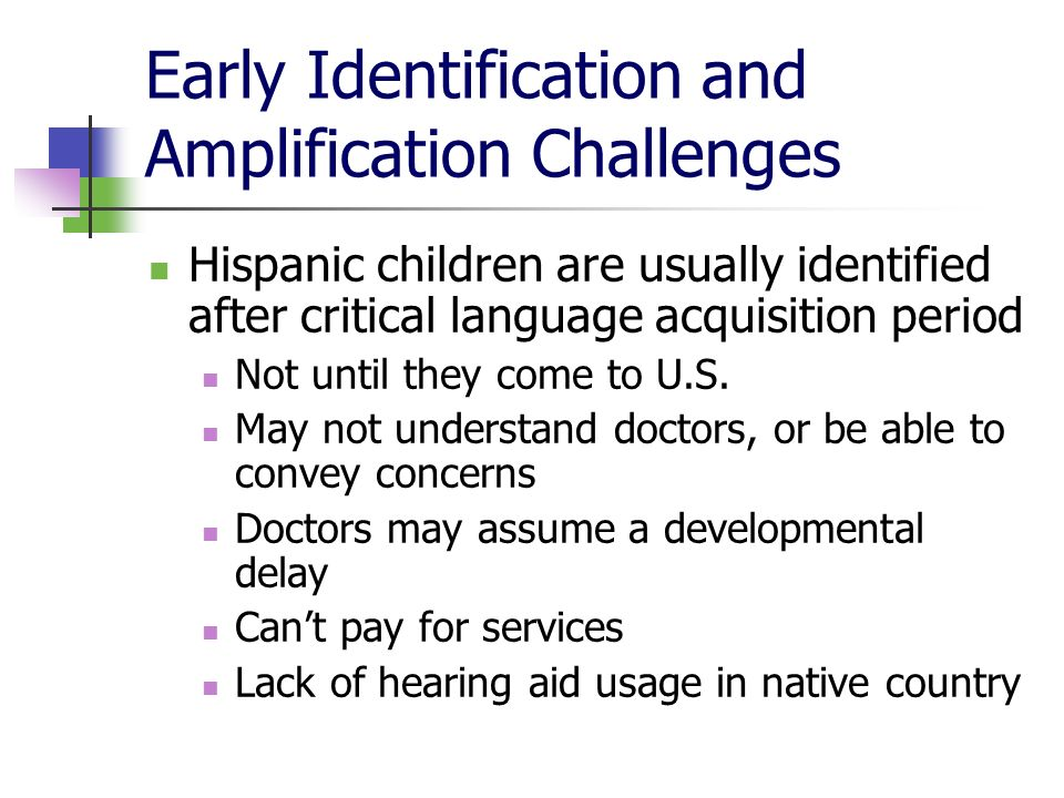 Early Identification and Amplification Challenges