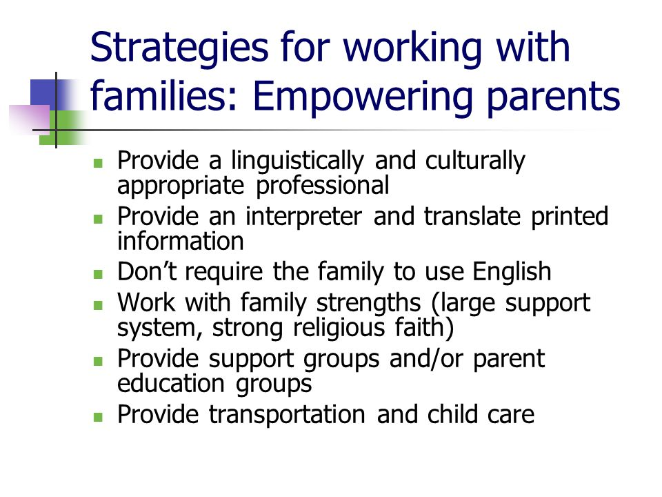 Strategies for working with families: Empowering parents