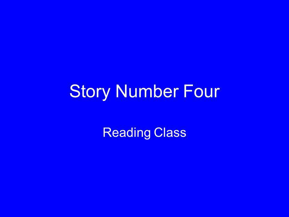 Story Number Four Reading Class