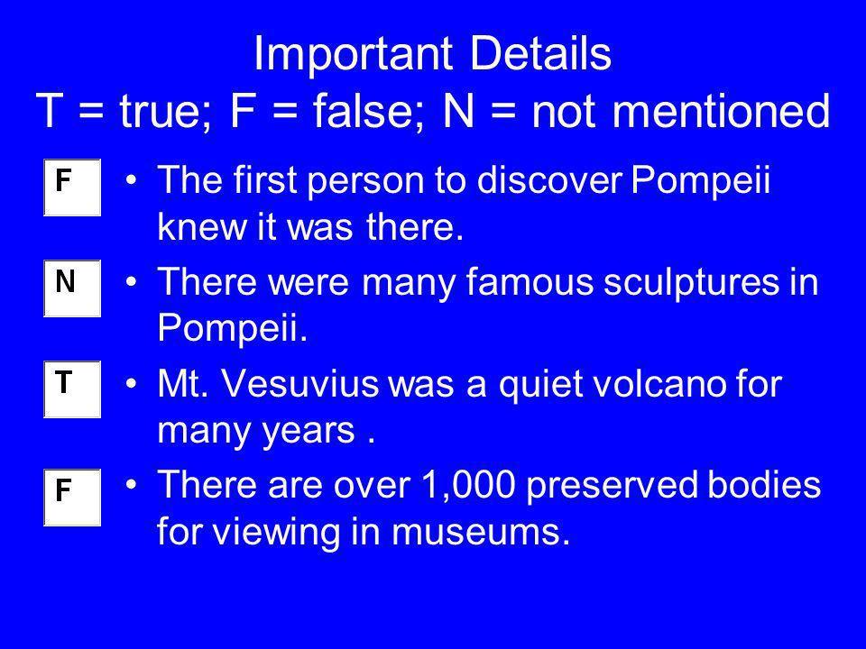 Important Details T = true; F = false; N = not mentioned