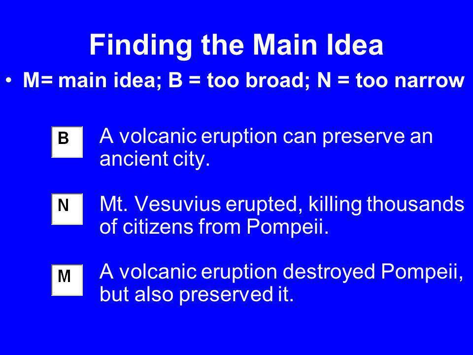 Finding the Main Idea M= main idea; B = too broad; N = too narrow