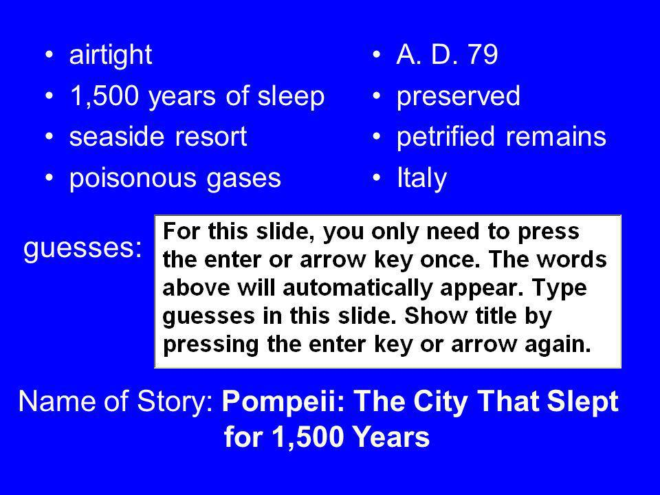 Name of Story: Pompeii: The City That Slept for 1,500 Years