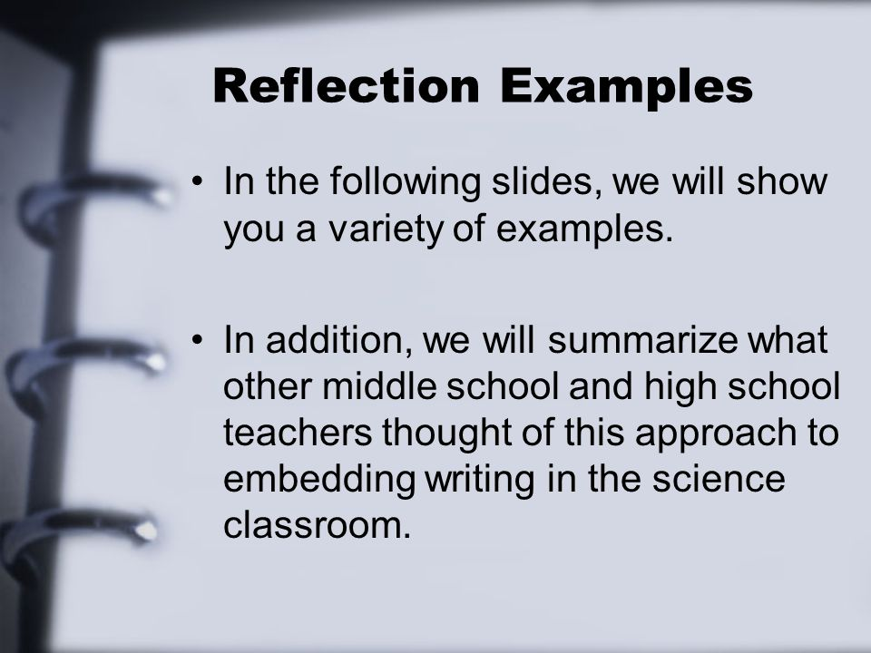Reflection Examples In the following slides, we will show you a variety of examples.