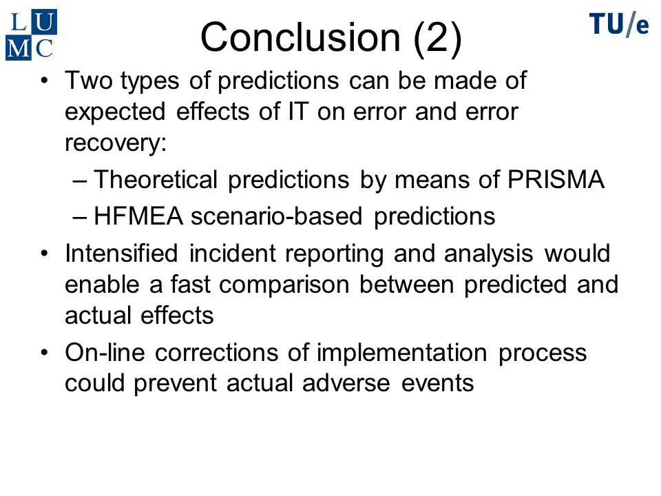 Conclusion (2) Two types of predictions can be made of expected effects of IT on error and error recovery: