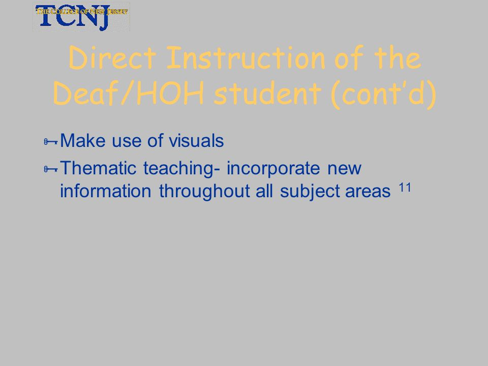 Direct Instruction of the Deaf/HOH student (cont'd)