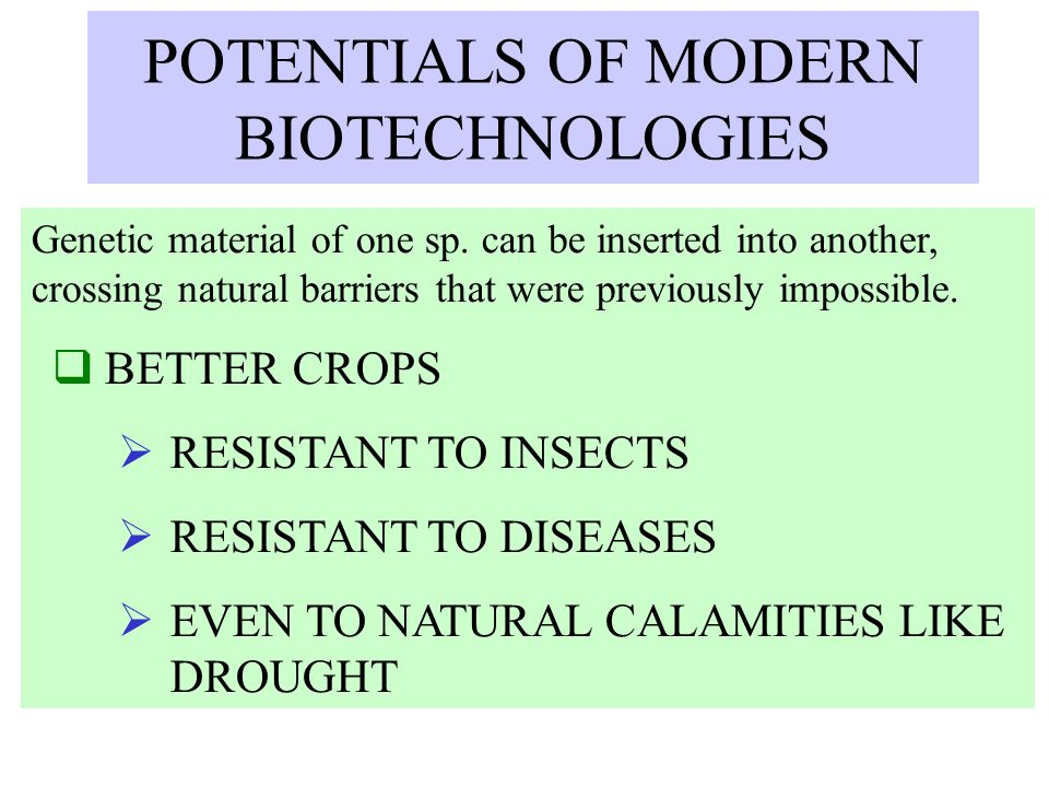 POTENTIALS OF MODERN BIOTECHNOLOGIES