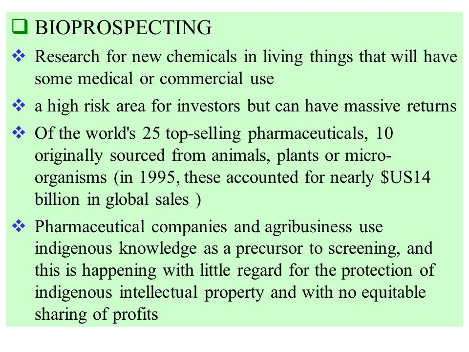 BIOPROSPECTING Research for new chemicals in living things that will have some medical or commercial use.