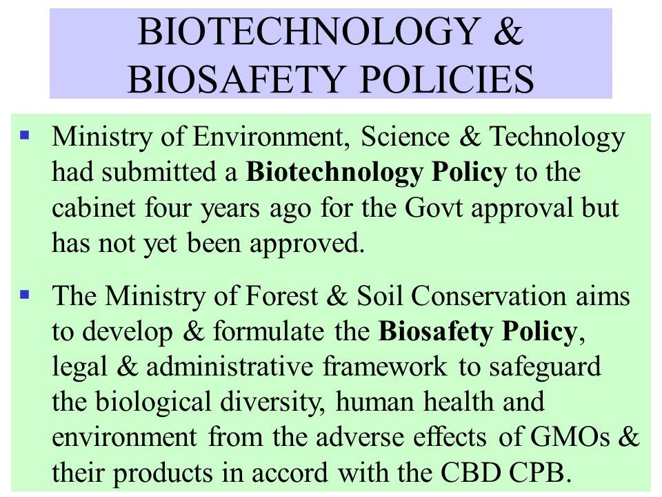 BIOTECHNOLOGY & BIOSAFETY POLICIES
