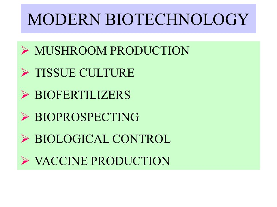 MODERN BIOTECHNOLOGY MUSHROOM PRODUCTION TISSUE CULTURE BIOFERTILIZERS