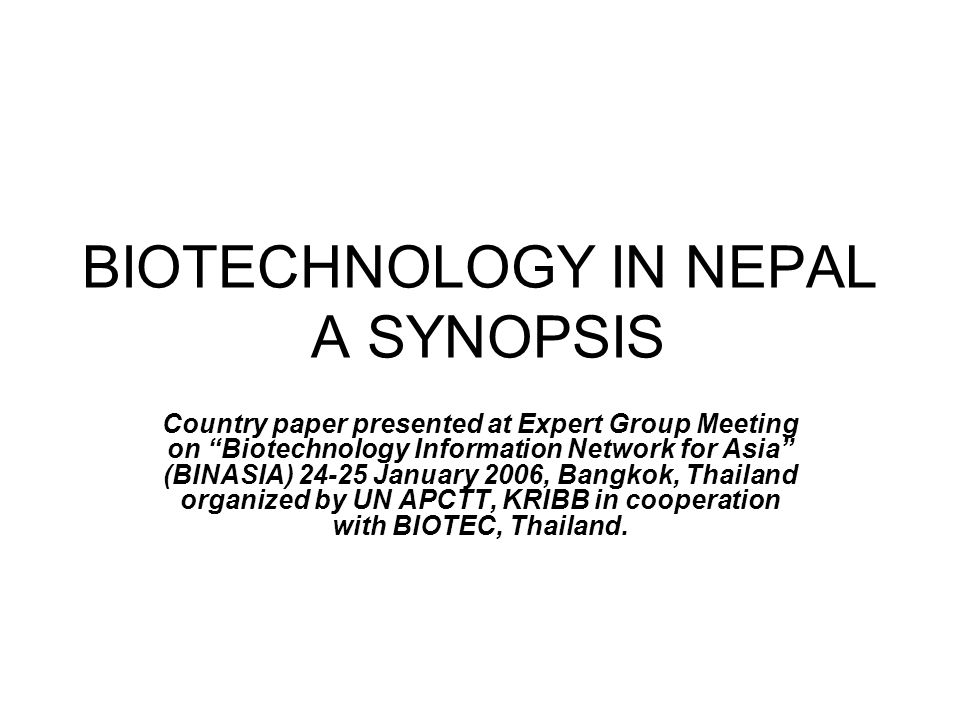 BIOTECHNOLOGY IN NEPAL A SYNOPSIS